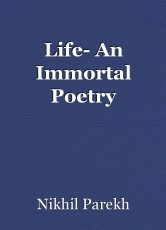 Life- An Immortal Poetry