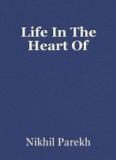 Life In The Heart Of