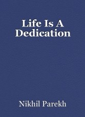 Life Is A Dedication