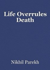 Life Overrules Death