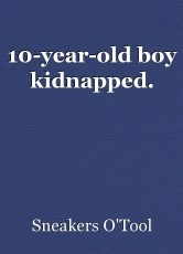 10-year-old boy kidnapped.