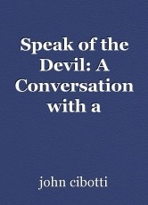 Speak of the Devil: A Conversation with a Trickster