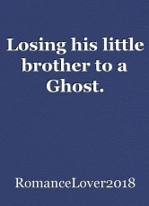 Losing his little brother to a Ghost.
