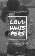 Loud Whispers