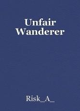 Unfair Wanderer