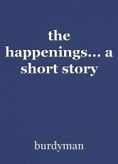 the happenings... a short story