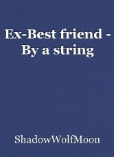 Ex-Best friend - By a string