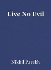 Live No Evil