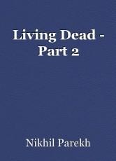 Living Dead - Part 2