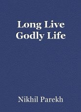 Long Live Godly Life