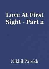Love At First Sight - Part 2