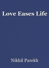 Love Eases Life
