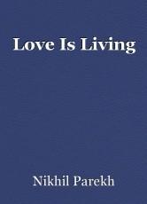 Love Is Living