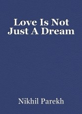Love Is Not Just A Dream
