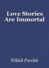 Love Stories Are Immortal