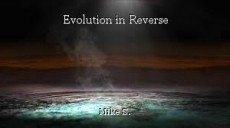 Evolution in Reverse