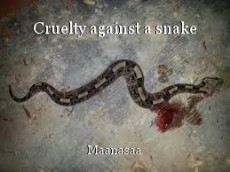 Cruelty against a snake