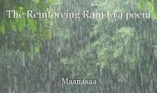 The Reinforcing Rain to a poem