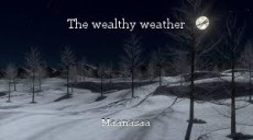 The wealthy weather