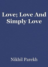 Love; Love And Simply Love