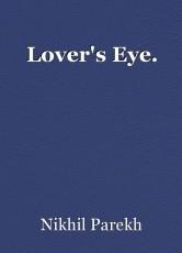 Lover's Eye.