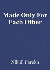 Made Only For Each Other
