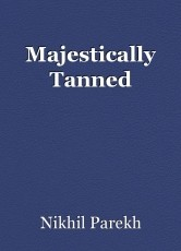 Majestically Tanned