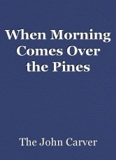 When Morning Comes Over the Pines