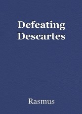 Defeating Descartes