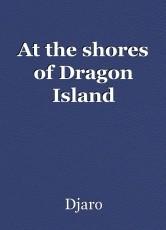 At the shores of Dragon Island