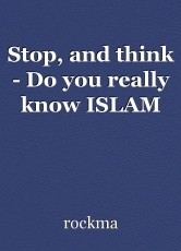 Stop, and think - Do you really know ISLAM