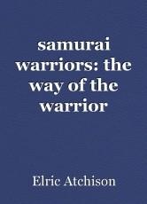 samurai warriors: the way of the warrior