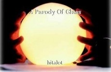 A Parody Of Glass