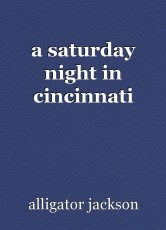 a saturday night in cincinnati