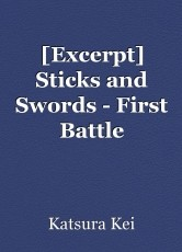 [Excerpt] Sticks and Swords - First Battle