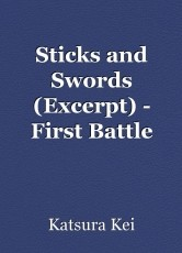Sticks and Swords (Excerpt) - First Battle