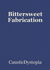 Bittersweet Fabrication