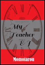 Teacher & I