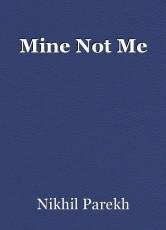 Mine Not Me