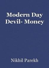 Modern Day Devil- Money