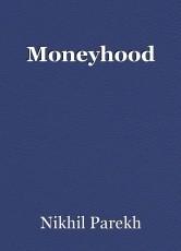 Moneyhood