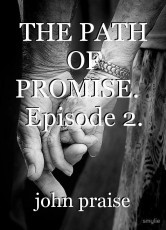 THE PATH OF PROMISE.   Episode 2.
