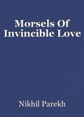 Morsels Of Invincible Love