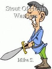Stout Of Heart Warriors