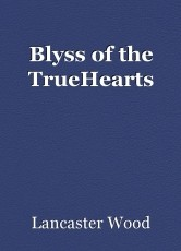 Blyss of the TrueHearts