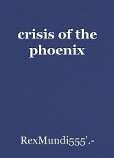 crisis of the phoenix