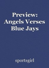 Preview: Angels Verses Blue Jays