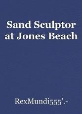 Sand Sculptor at Jones Beach