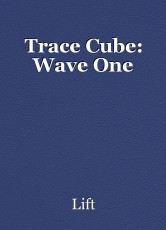 Trace Cube: Wave One