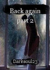 Back again part 2